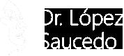 Dr. López Saucedo